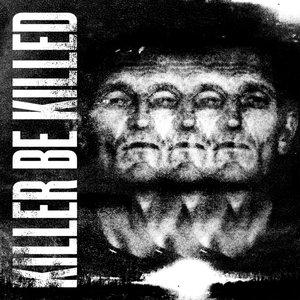 Killer Be Killed (Bonus Version)