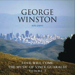 Love Will Come - The Music Of Vince Guaraldi, Volume 2 Deluxe Version