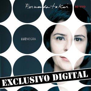 Luz Negra - Fernanda Takai Ao Vivo - Músicas Extras do Dvd - Ep