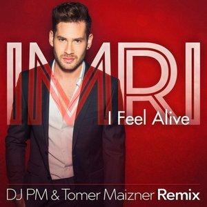 I Feel Alive (DJ PM &Tomer Maizner Remix)