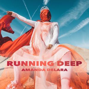 Amanda Delara - Running Deep