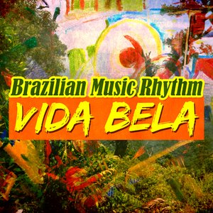Vida Bela: Brazilian Music Rhythm