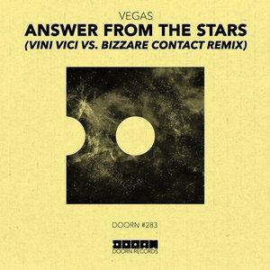 Answer From The Stars (Vini Vici vs. Bizzare Contact Remix)