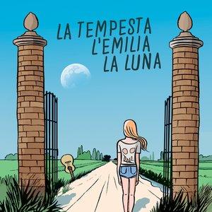 La tempesta, l'Emilia, la luna