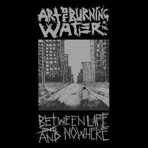 Between Life And Nowhere