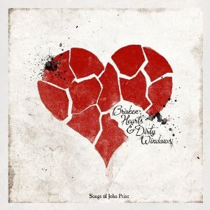 Broken Hearts & Dirty Windows: Songs of John Prine