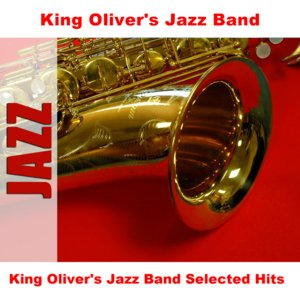 King Oliver's Jazz Band Selected Hits