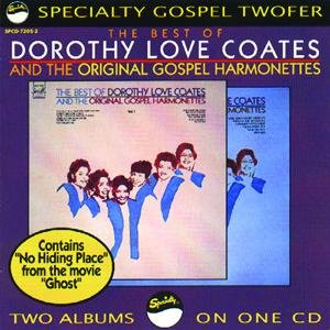 The Best Of Dorothy Love Coates And The Original Gospel Harmonettes