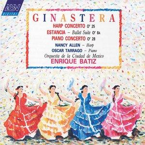 Ginastera: Harp Concerto; Estancia; Piano Concerto