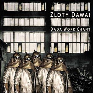 Dada Work Chant