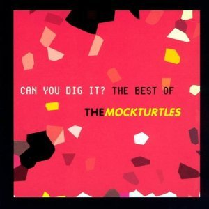Can You Dig It? - The Best Of The Mock Turtles