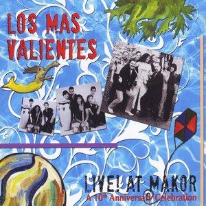 Los Mas Valientes Live! At Makor: A 10th Anniversary Celebration