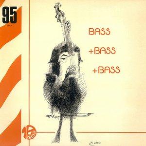 Bass + Bass + Bass