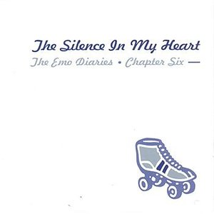 Emo Diaries - Chapter Six - The Silence In My Heart