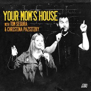 Avatar for Your Mom's House with Christina Pazsitzky and Tom Segura