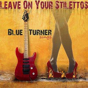 Leave On Your Stilettos