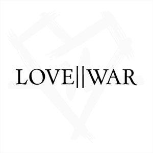 Love || War