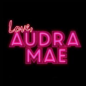 Love, Audra Mae
