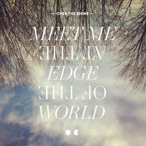 Bild für 'Meet Me At The Edge Of The World'