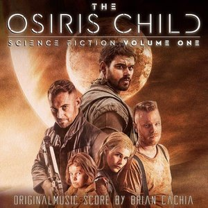 The Osiris Child: Science Fiction, Vol. One (Original Score)