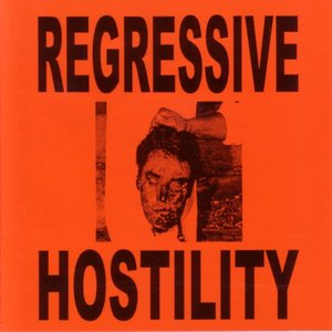 Regressive Hostility