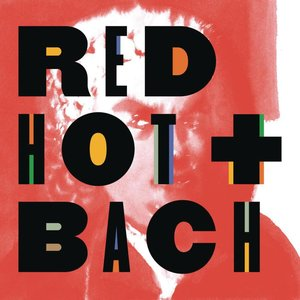 Red Hot + Bach (Deluxe Version)