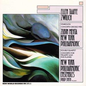 Ellen Taaffe Zwilich: Concerto Grosso/Trumpet Cto/Symbolon/Double Quartet