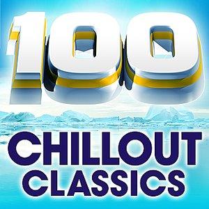 100 Chillout Classics - The World's Best Chillout Album