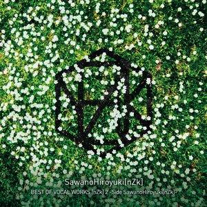 BEST OF VOCAL WORKS [nZk] 2 -Side SawanoHiroyuki[nZk]-