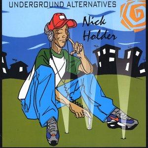 Underground Alternatives