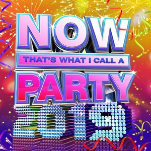 NOW That's What I Call A Party 2019 [Clean]