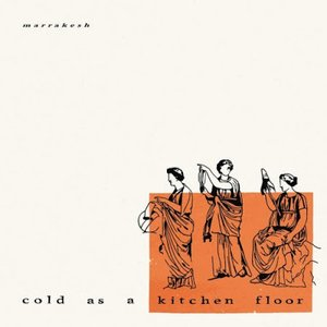 Cold as a Kitchen Floor