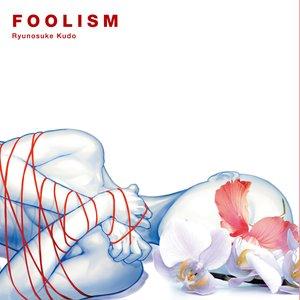 FOOLISM