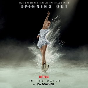 "In the Water (Music from the Netflix Original Series ""Spinning Out"")"
