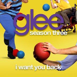 I Want You Back (Glee Cast Version)