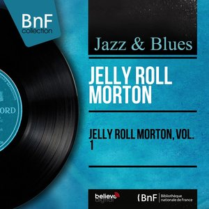 Jelly Roll Morton, Vol. 1 (Mono Version)
