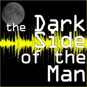 The Dark Side of the Man