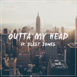 Outta My Head (feat. Blest Jones)
