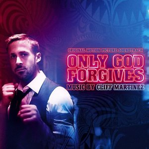 Only God Forgives (Original Motion Picture Soundtrack)