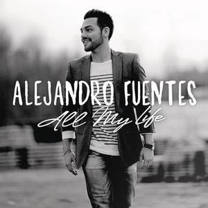 Alejandro Fuentes - All My Life