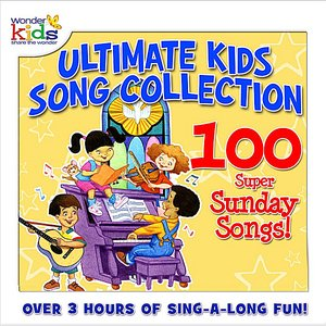 The Ultimate Kids Song Collection: 100 Super Sunday Songs