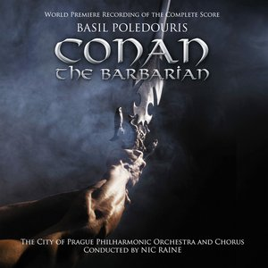 Conan the Barbarian: World Premiere Recording of the Complete Score