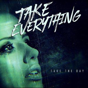 Take Everything