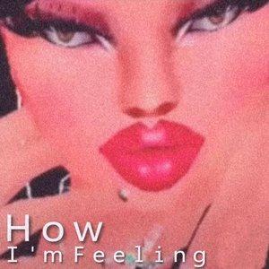 How I'm Feeling