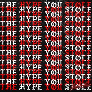 The Hype You Stole