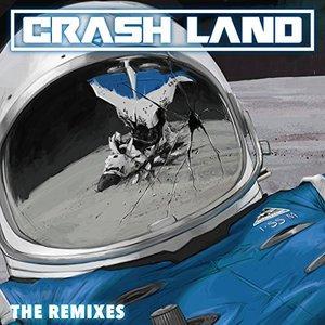 Crash Land (The Remixes)