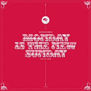 Monday Is The New Sunday