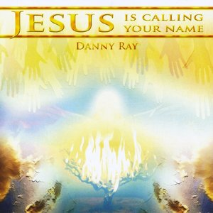 Jesus Is Calling Your Name