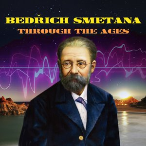 Smetana Through The Ages