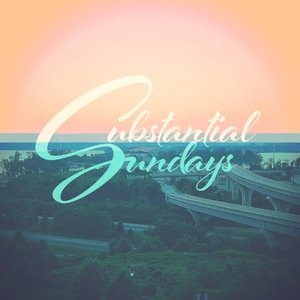 Substantial Sundays